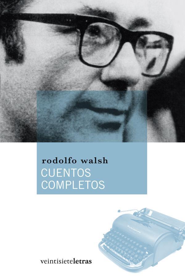 Cuentos_completos-RodolfoWalsh