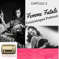Contratapas Podcast T1.C2. Femme Fatale
