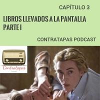 Contratapas Podcast T1.C3. Adaptaciones al cine parte I